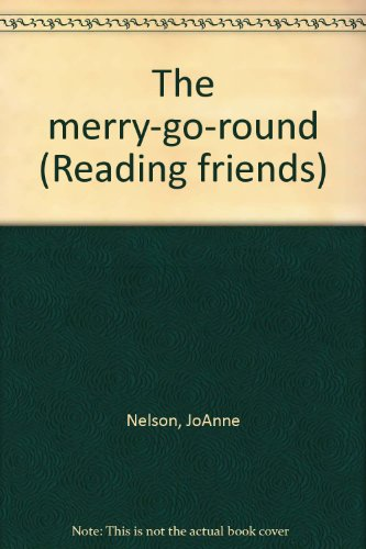 The merry-go-round (Reading friends) (0813637988) by Nelson, JoAnne