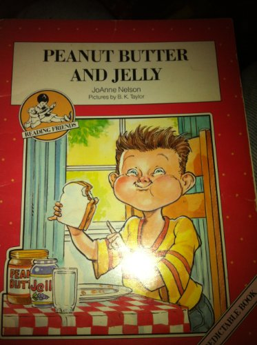 Peanut Butter and Jelly (0813638135) by JoAnne Nelson