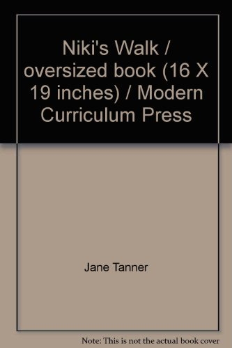 Niki's Walk / oversized book (16 X 19 inches) / Modern Curriculum Press (9780813639468) by Jane Tanner