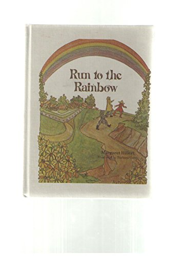 Run to the Rainbow (Modern Curriculum Press Beginning to Read Series) (9780813650654) by Margaret Hillert