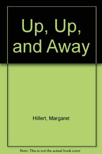 Up, Up, and Away: Hillert, Margaret