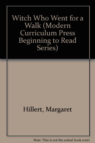 Witch Who Went for a Walk (Modern Curriculum Press Beginning to Read Series) (9780813651057) by Margaret Hillert