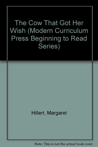 9780813651217: The Cow That Got Her Wish (Modern Curriculum Press Beginning to Read Series)