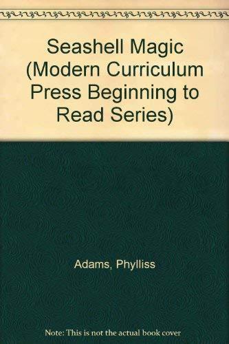 Seashell Magic (Modern Curriculum Press Beginning to: Phylliss Adams, Carole