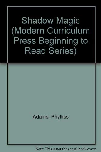Shadow Magic (Modern Curriculum Press Beginning to Read Series): Adams, Phylliss; Mitchener, Carole...