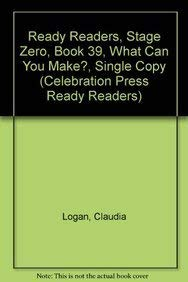 Ready Readers, Stage Zero, Book 39, What: Claudia Logan