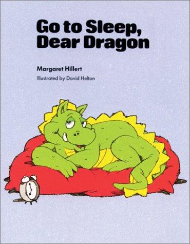GO TO SLEEP DEAR DRAGON, SOFTCOVER, BEGINNING TO READ (Modern Curriculum Press Beginning to Read): ...