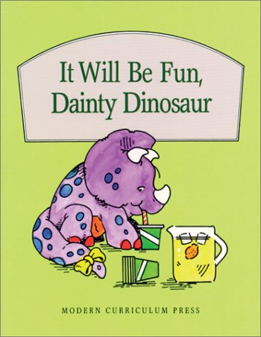 IT WILL BE FUN DAINTY DINOSAUR, SOFTCOVER, BEGINNING TO READ (BEGINNING-TO-READ BOOKS): Education, ...