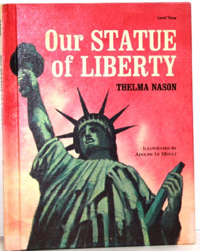9780813659602: OUR STATUE OF LIBERTY, SOFTCOVER, BEGINNING TO READ (BEGINNING-TO-READ BOOKS)