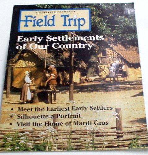 Modern Curriculum Press Field Trip: Early Settlements: various contributors
