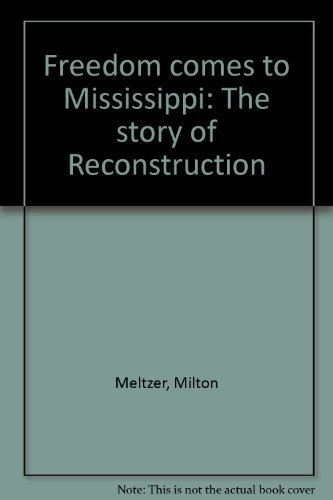 9780813672069: Freedom comes to Mississippi: The story of Reconstruction