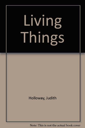 Living Things: Judith Holloway; Clive