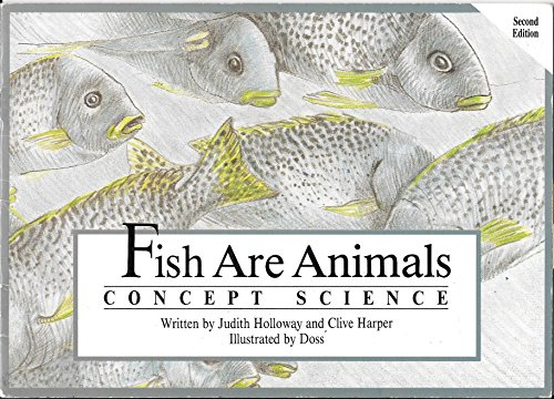 Fish Are Animals - Concept Science -: Judith Holloway, Clive