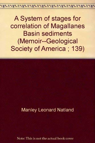 9780813711393: A System of stages for correlation of Magallanes Basin sediments (Memoir--Geological Society of America ; 139)