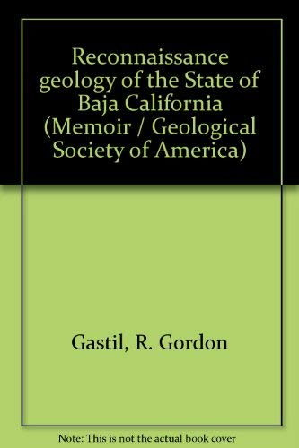 Reconnaissance geology of the State of Baja: Gastil, R. Gordon;