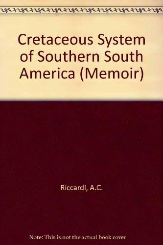The Cretaceous System of Southern South America (Memoir (Geological Society of America)): Riccardi,...