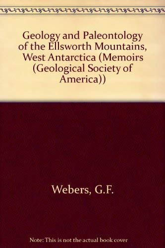 Geology and Paleontology of the Ellsworth Mountains, West Antarctica: Craddock, Campbell; Weber, ...