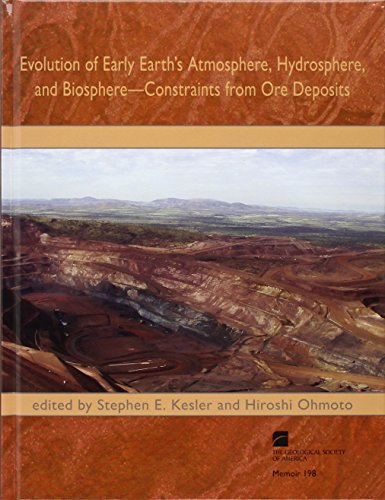 9780813711980: Evolution of Early Earth's Atmosphere, Hydrosphere, And Biosphere: Constraints from Ore Deposits (MEMOIR (GEOLOGICAL SOCIETY OF AMERICA))