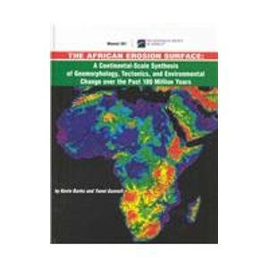 9780813712017: The African Erosion Surface: A Continental-scale Synthesis of Geomorphology, Tectonics, and Environmental Change over the Past 180 Million Years (Memoirs (Geological Society of America))