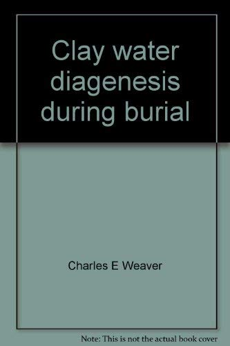9780813721347: Clay water diagenesis during burial: how mud becomes gneiss