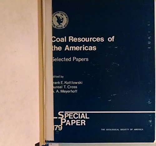 Coal Resources of the Americas, Selected papers (Special Paper 179): Frank E. Kottlowski; Aureal T....