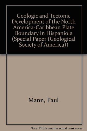 Geologic and Tectonic Development of the North America-Caribbean Plate Boundary in Hispaniola (...
