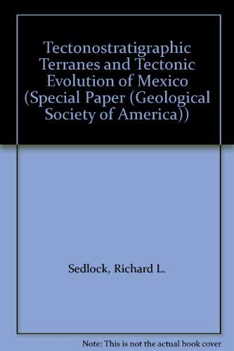 9780813722788: Tectonostratigraphic Terranes and Tectonic Evolution of Mexico (Special Papers)