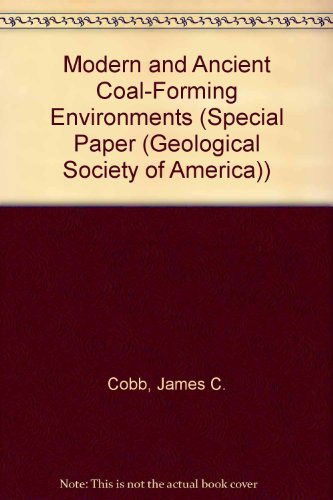 9780813722863: Modern and Ancient Coal-Forming Environments (SPECIAL PAPER (GEOLOGICAL SOCIETY OF AMERICA))