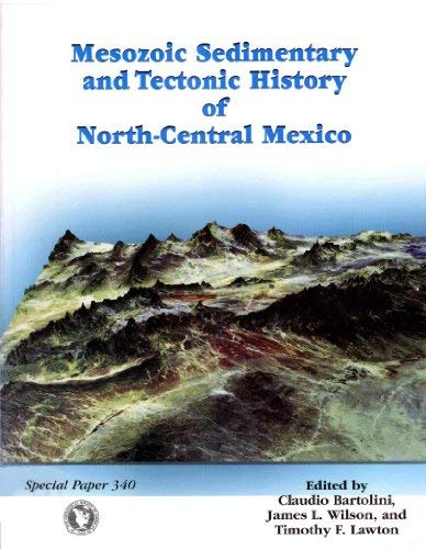 9780813723402: Mesozoic Sedimentary and Tectonic History of North-Central Mexico (SPECIAL PAPER (GEOLOGICAL SOCIETY OF AMERICA))