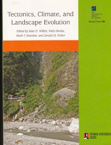 9780813723983: Tectonic, Climate, And Landscape Evolution (Geological Society of America Special Papers)