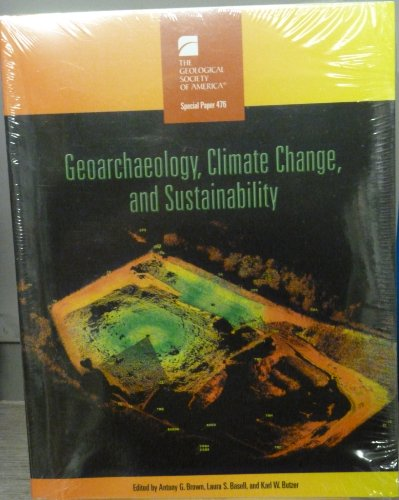 9780813724768: Geoarchaeology, Climate Change, and Sustainability (Geological Society of America Special Paper)