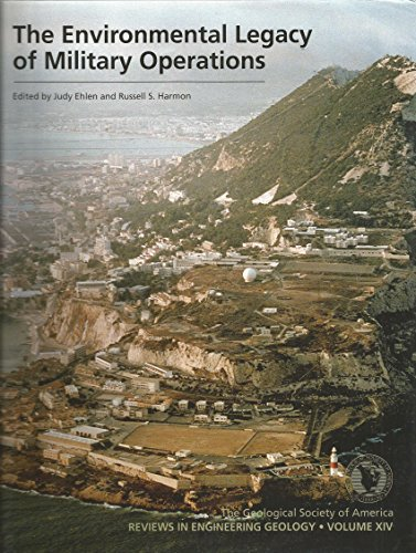 The Environmental Legacy of Military Operations: Reviews in Engineering Geology, Volume XIV