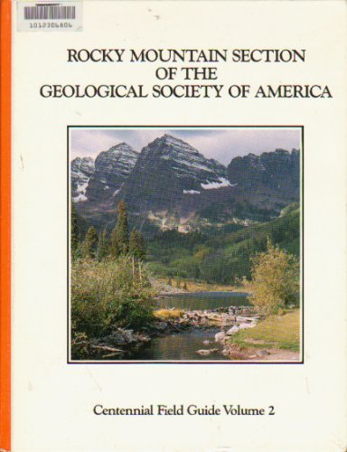 CENTENNIAL FIELD GUIDE VOLUME 2: ROCKY MOUNTAIN SECTION OF THE GEOLOGICAL SOCIETY OF AMERICA.: Beus...