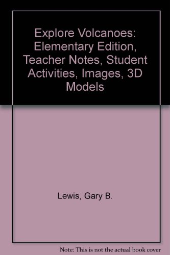 9780813776095: Explore Volcanoes: Elementary Edition, Teacher Notes, Student Activities, Images, 3D Models