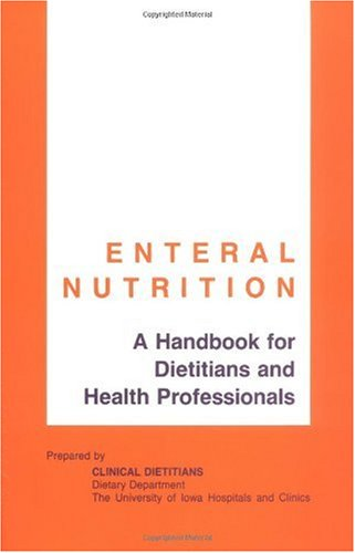 9780813800066: Enteral Nutrition: A Handbook for Dietitians and Health Professionals