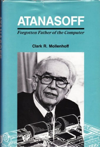 9780813800325: Atanasoff: Forgotten Father of the Computer