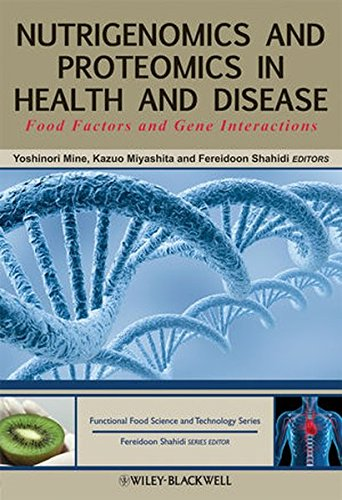 9780813800332: Nutrigenomics and Proteomics in Health and Disease: Food Factors and Gene Interactions (Hui: Food Science and Technology)