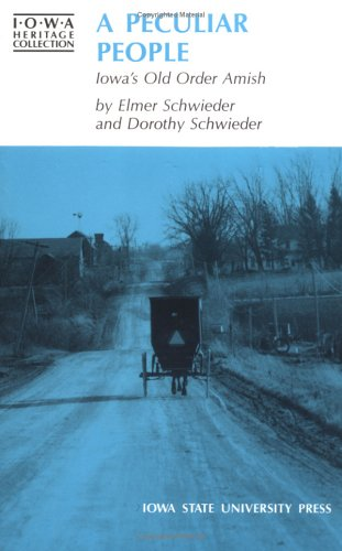 9780813801049: Peculiar People: Iowa's Old-Order Amish (Iowa Heritage Collection)
