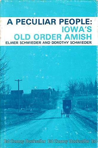 9780813801056: A peculiar people: Iowa's old order Amish