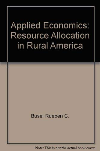 Applied Economics: Resource Allocation in Rural America