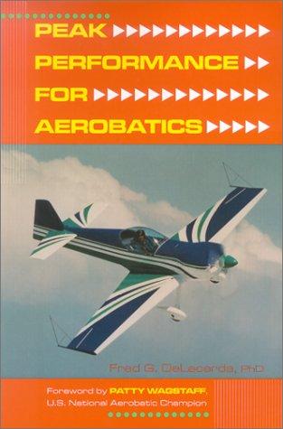 Peak Performance for Aerobatics: Fred G. DeLaceroa