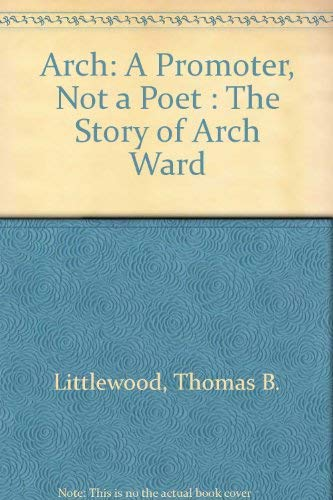 9780813802770: Arch: A Promoter, Not a Poet : The Story of Arch Ward