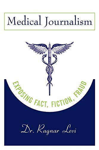 9780813803036: Medical Journalism: Exposing Fact, Fiction, Fraud