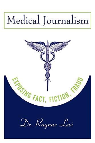 9780813803036: Medical Journalism: Exposing Fact, Fiction, Fraud