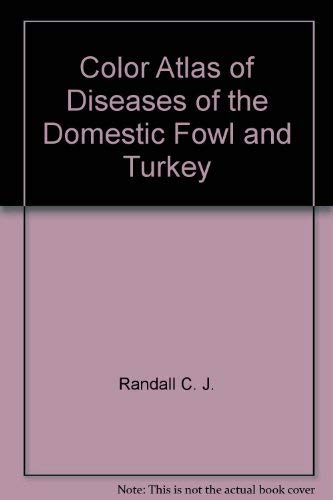 9780813803531: Color Atlas of Diseases of the Domestic Fowl and Turkey