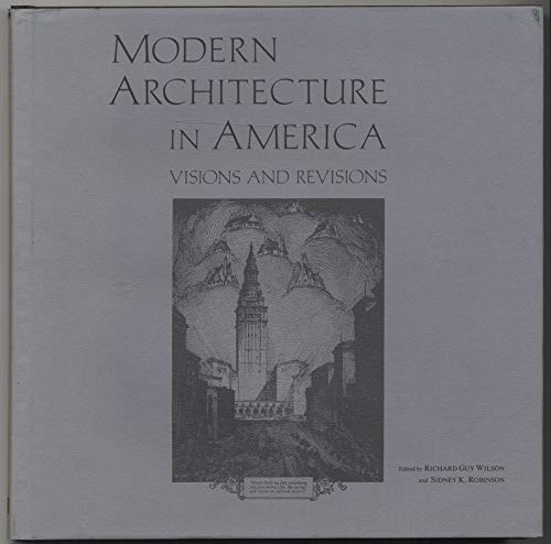 9780813803814: Modern Architecture in America: Visions and Revisions