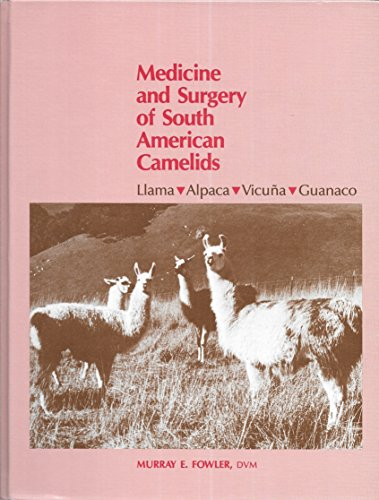 9780813803937: Medicine and Surgery of South American Camelids: Llama Alpaca Vicuna Guanaco