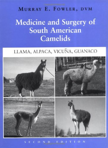 Medicine and Surgery of South American Camelids: Murray E. Fowler
