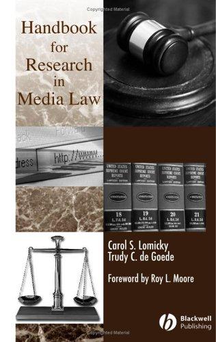 Handbook for Research in Media Law: Carol S. Lomicky,