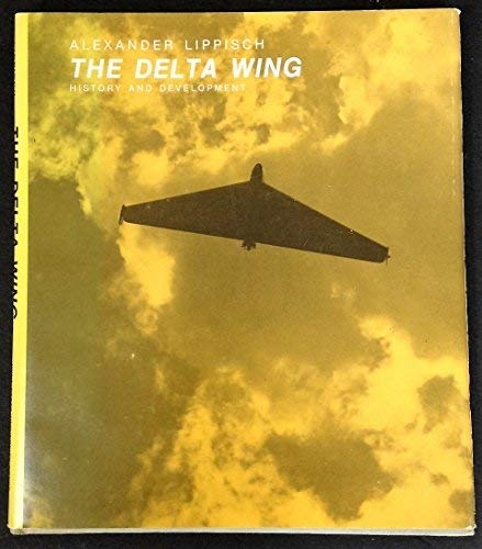 9780813805153: The Delta Wing: History and Development